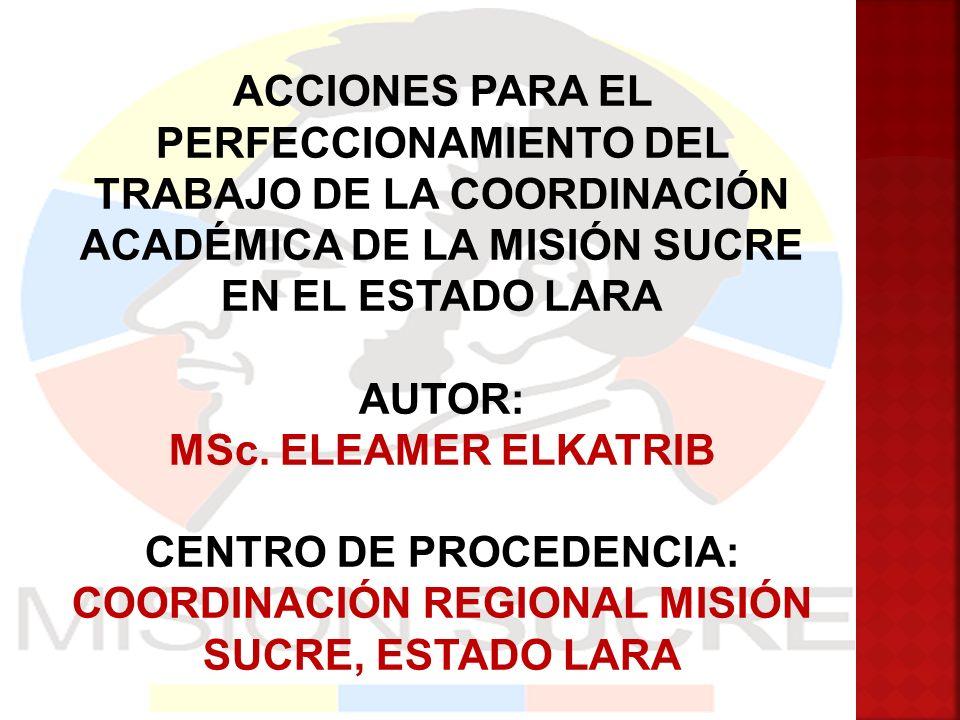 CENTRO DE PROCEDENCIA: COORDINACIÓN REGIONAL MISIÓN SUCRE, ESTADO LARA