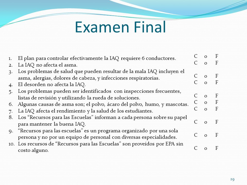 Examen FinalC o F. El plan para controlar efectivamente la IAQ requiere 6 conductores. La IAQ no afecta el asma.