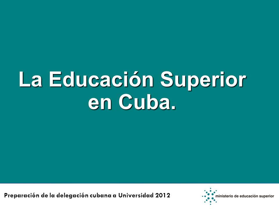La Educación Superior en Cuba.