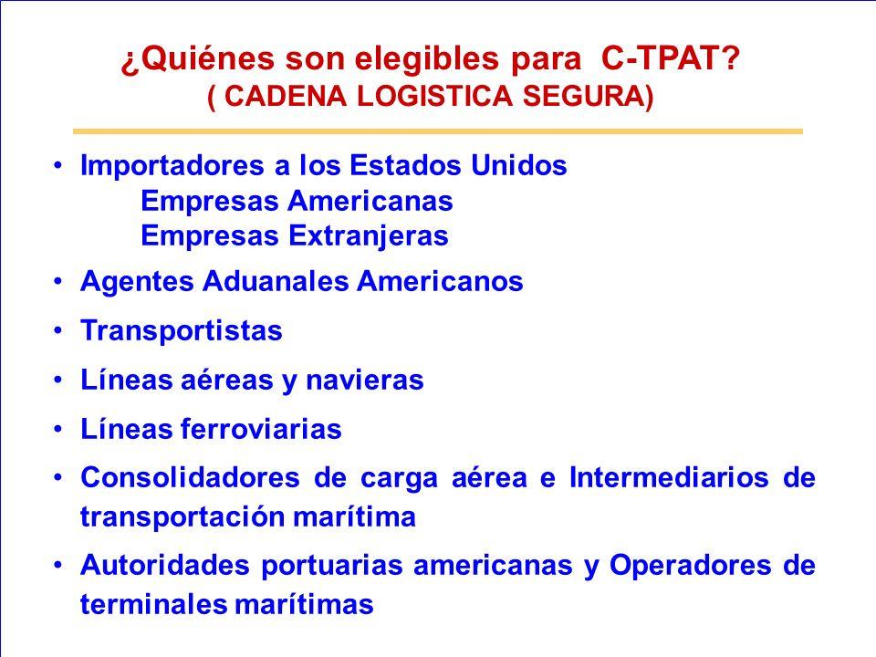 ¿Quiénes son elegibles para C-TPAT ( CADENA LOGISTICA SEGURA)