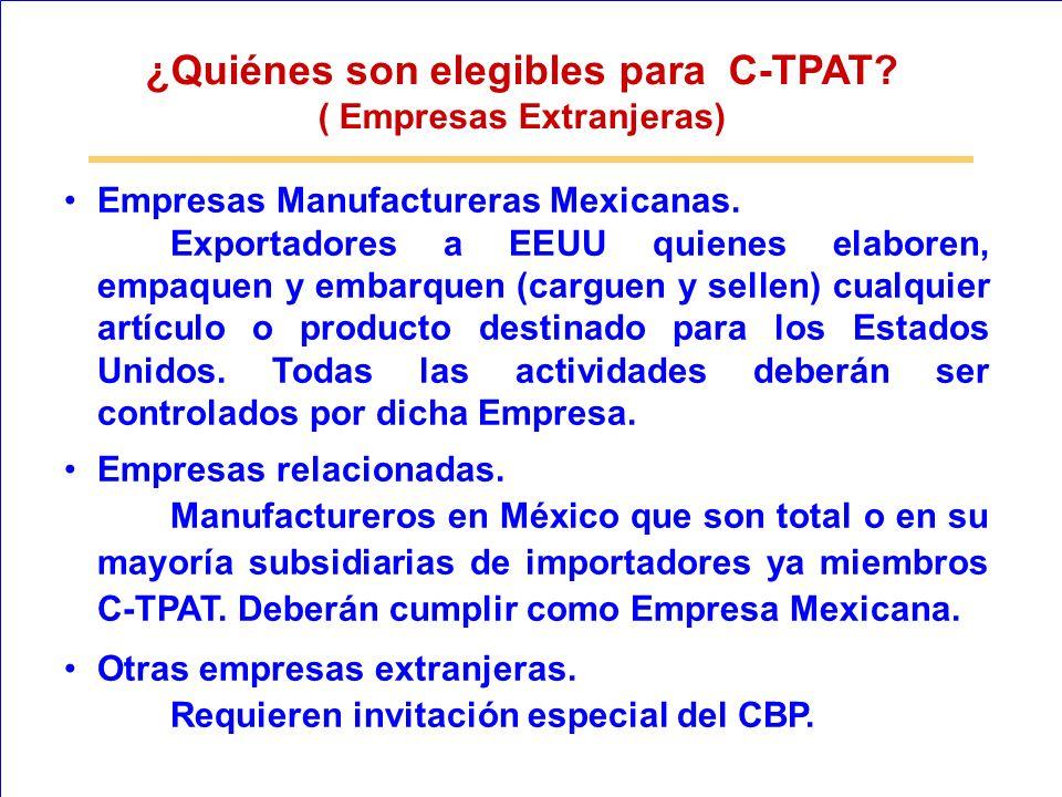 ¿Quiénes son elegibles para C-TPAT ( Empresas Extranjeras)