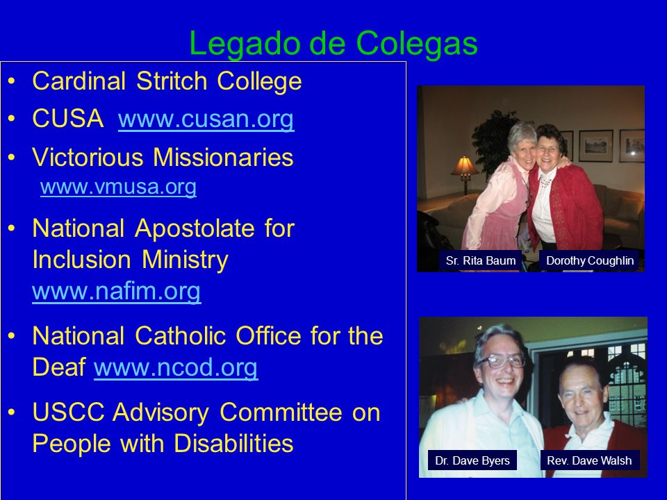 Legado de Colegas Cardinal Stritch College CUSA www.cusan.org