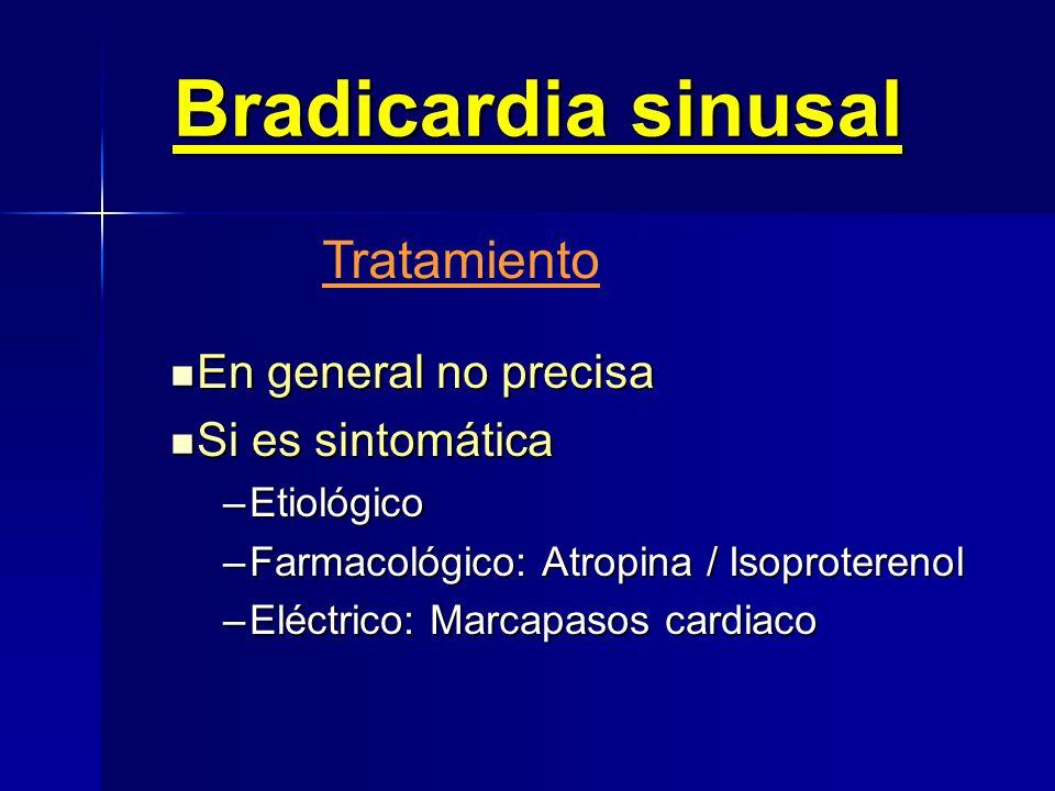 Bradicardia sinusal Tratamiento En general no precisa