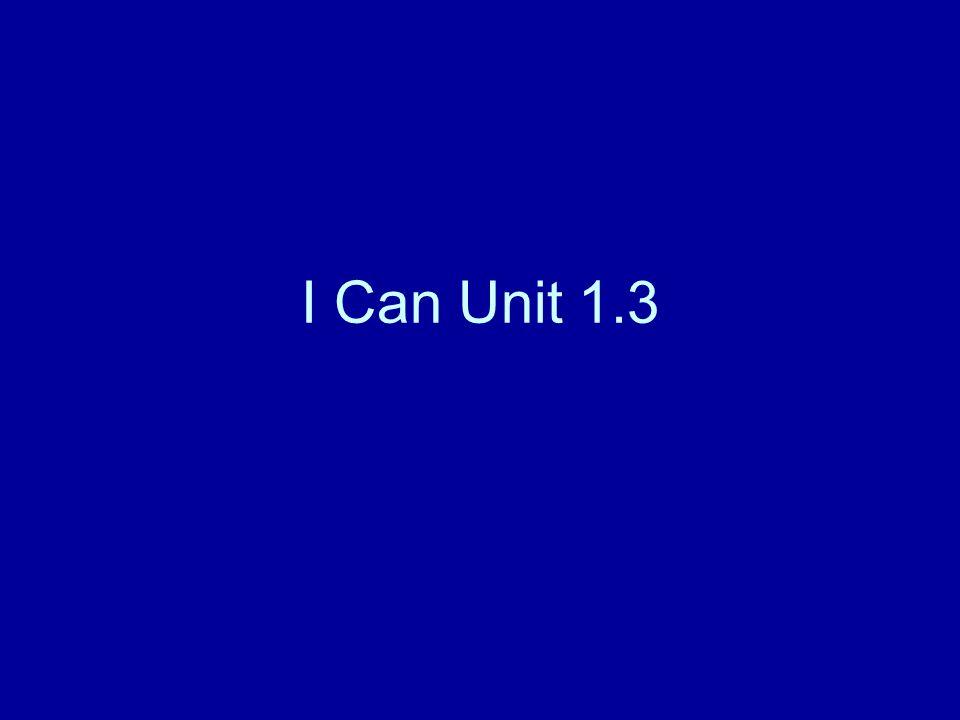 I Can Unit 1.3