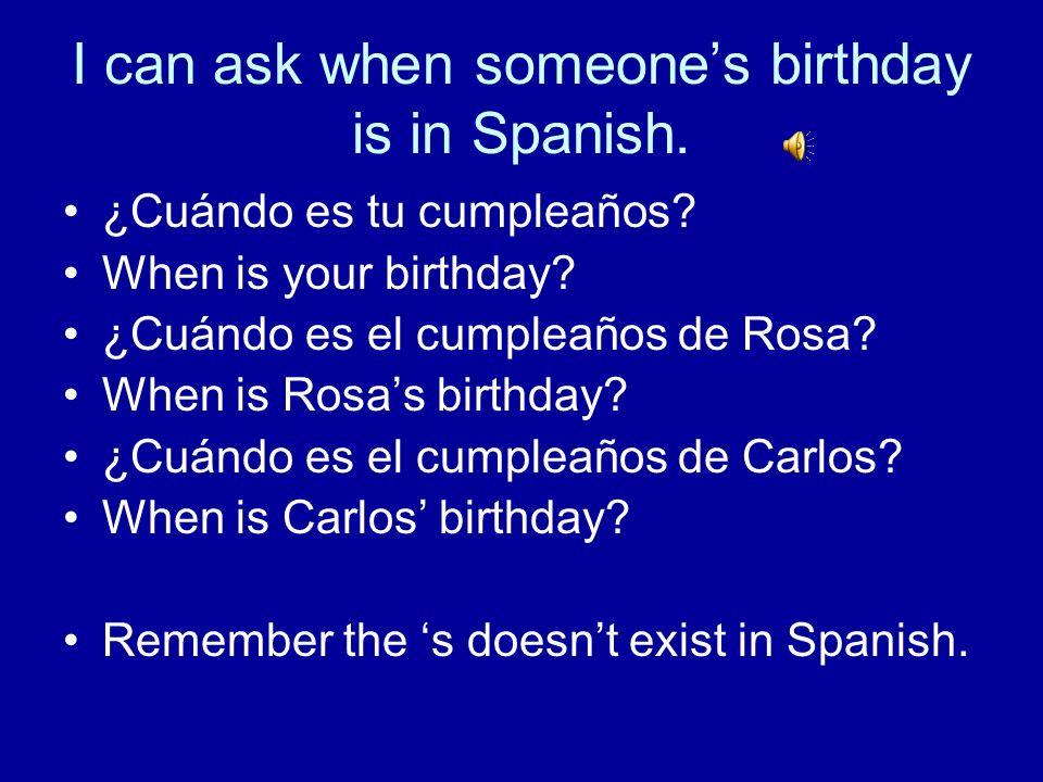 I can ask when someone's birthday is in Spanish.