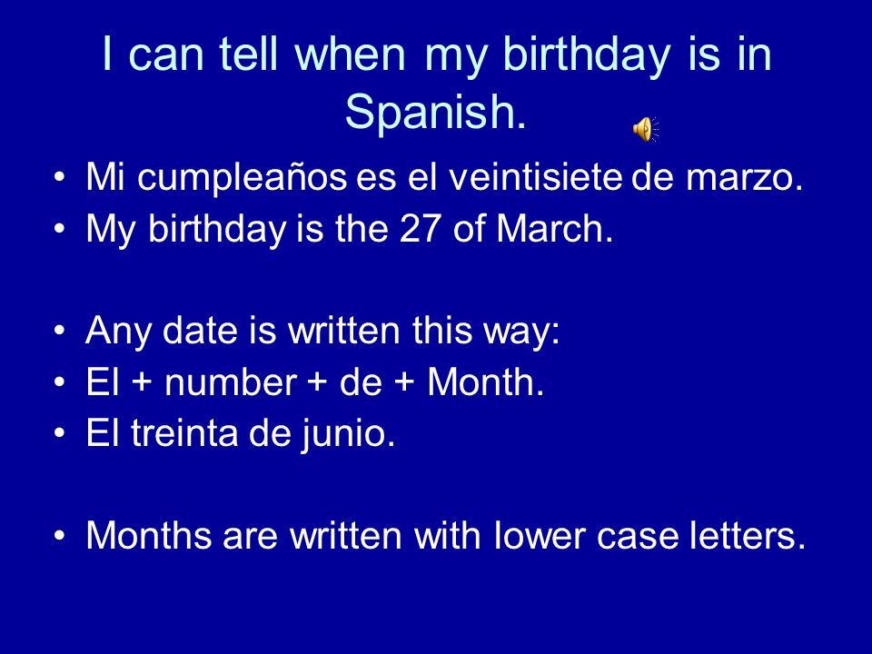 I can tell when my birthday is in Spanish.