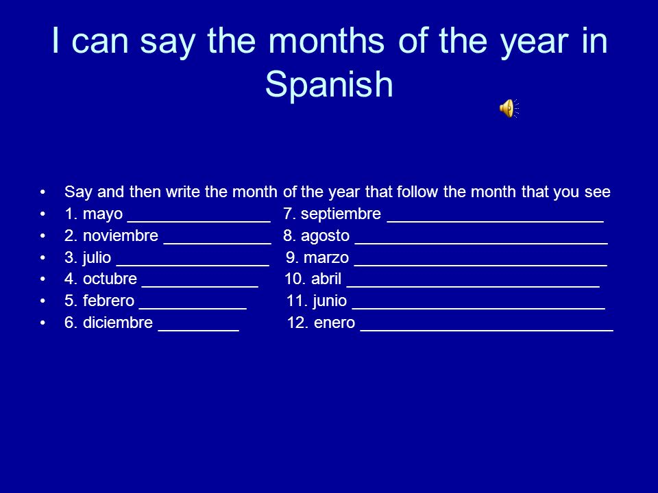 I can say the months of the year in Spanish
