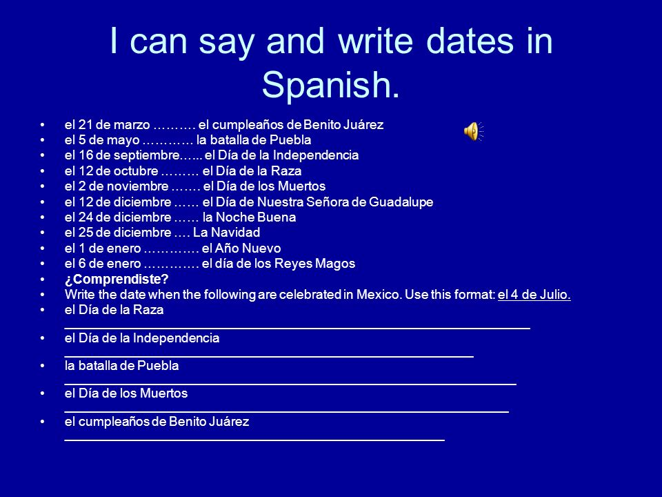 I can say and write dates in Spanish.
