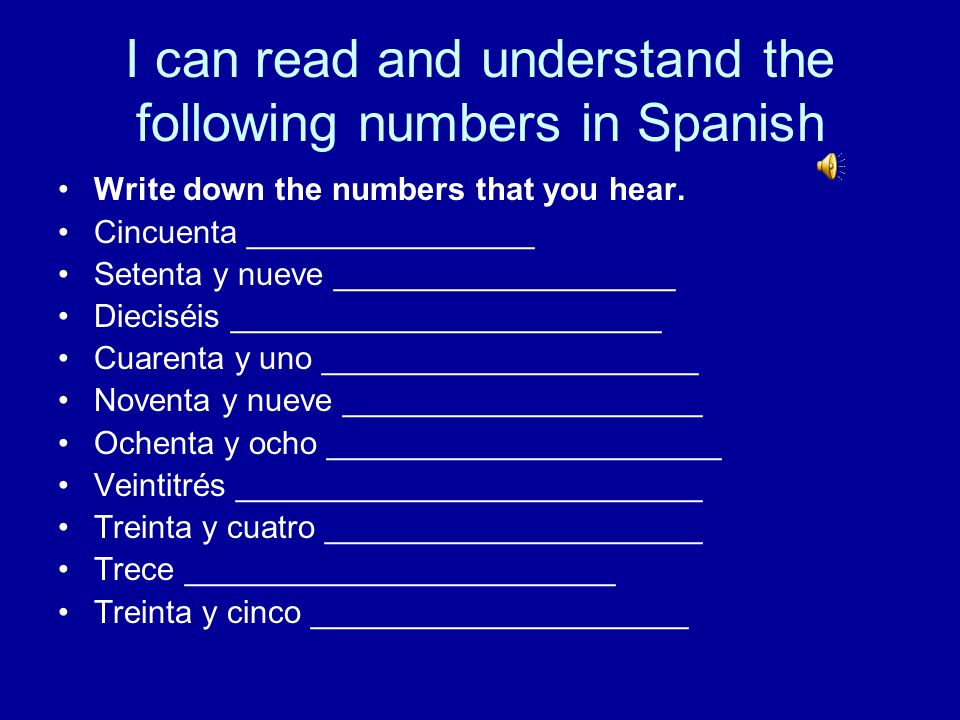 I can read and understand the following numbers in Spanish