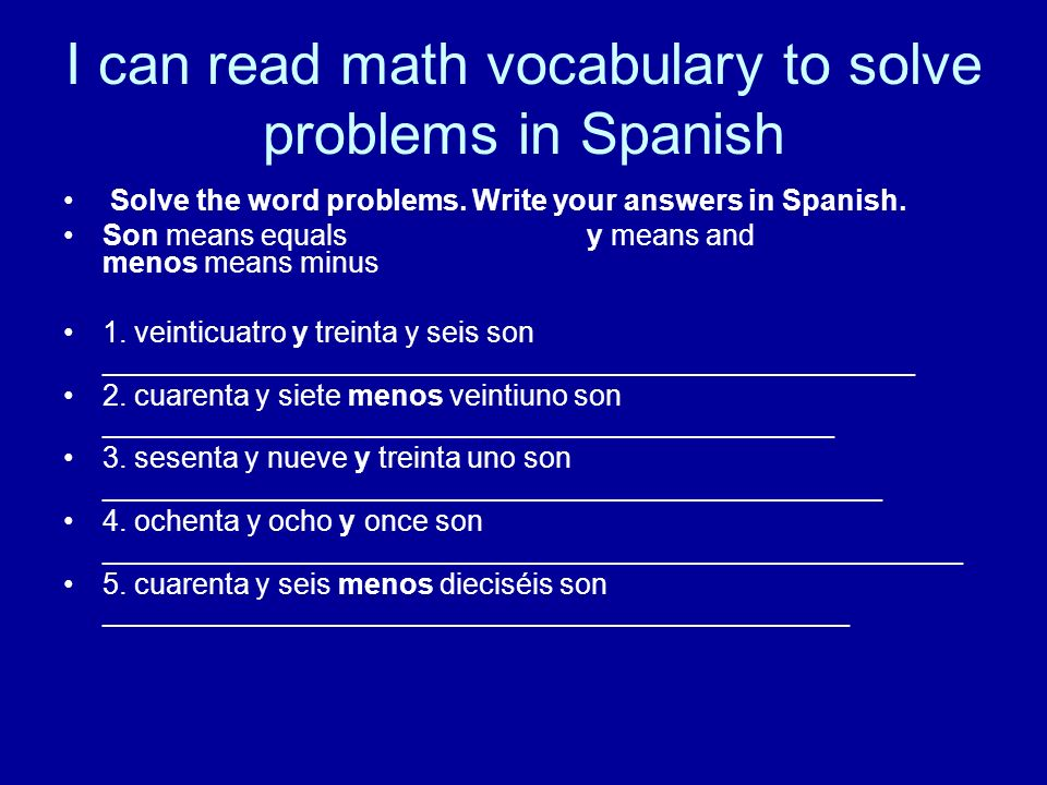 I can read math vocabulary to solve problems in Spanish