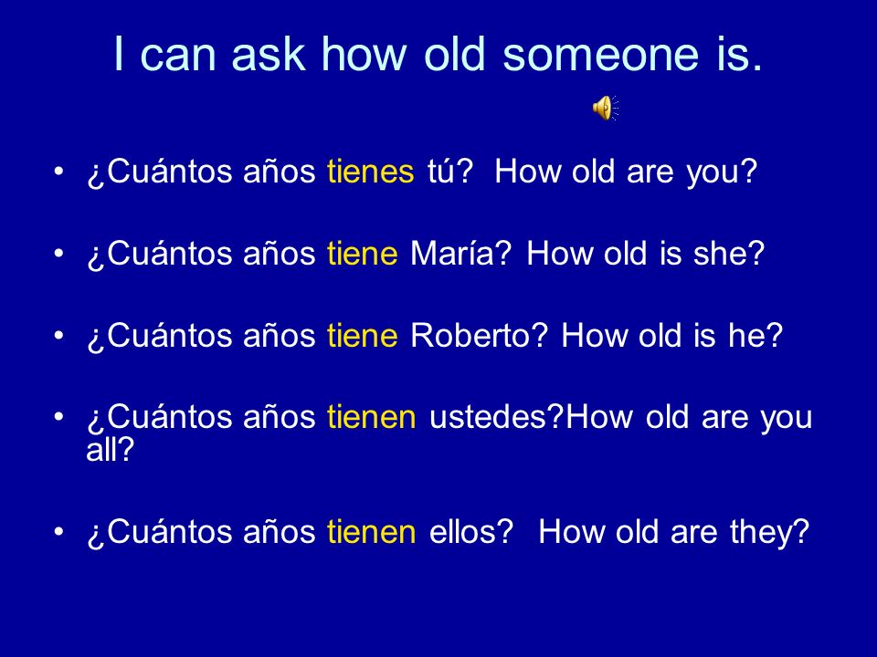 I can ask how old someone is.