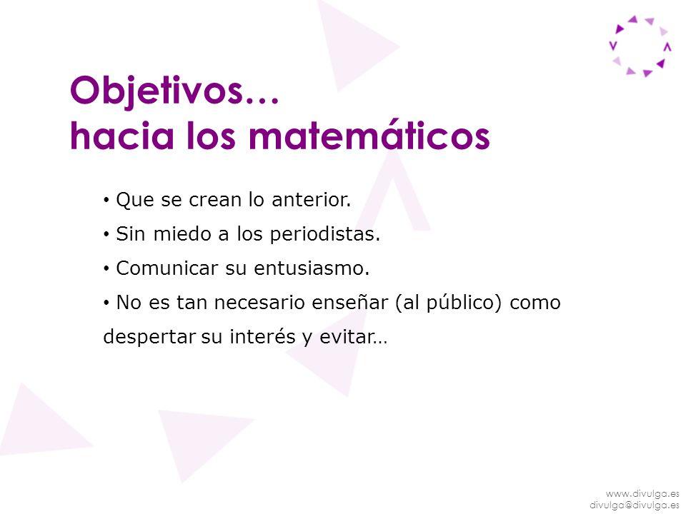 Objetivos… hacia los matemáticos Que se crean lo anterior.