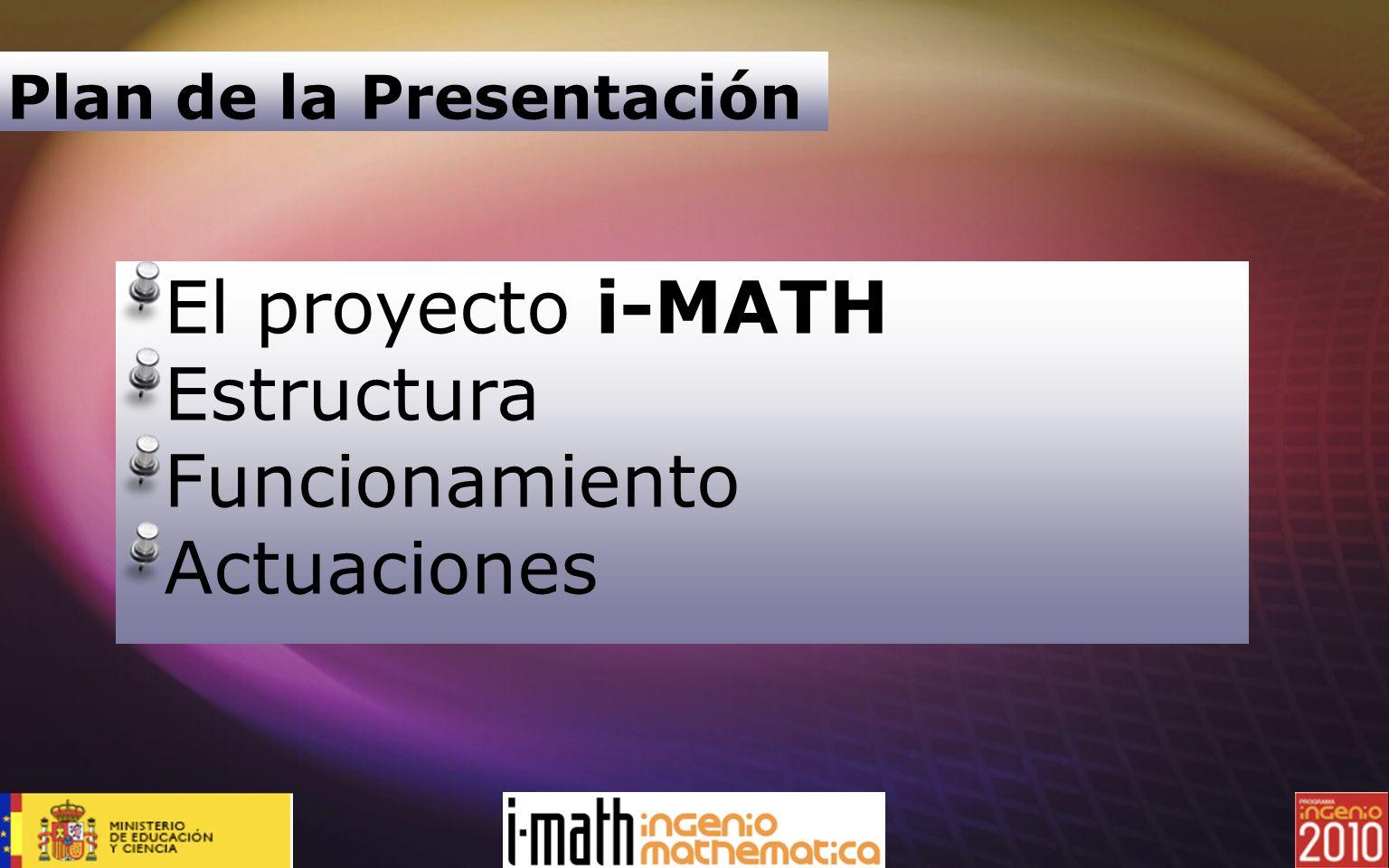 El proyecto i-MATH Estructura Funcionamiento Actuaciones