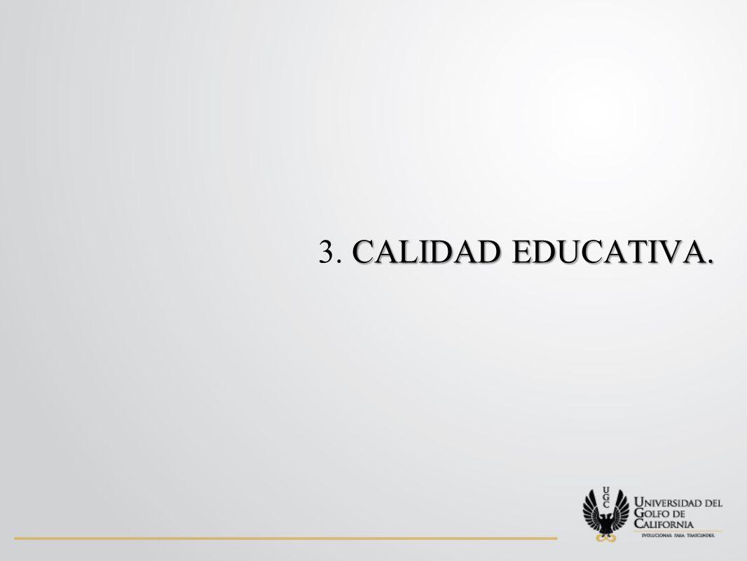 3. Calidad educativa.