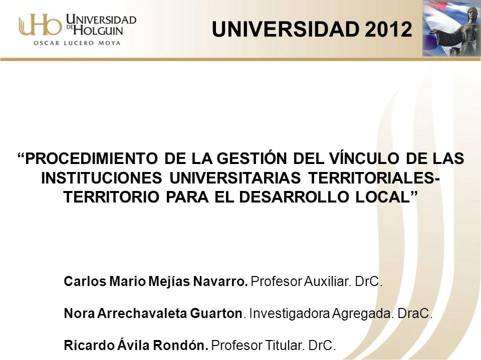 UNIVERSIDAD 2012 PROCEDIMIENTO DE LA GESTIÓN DEL VÍNCULO DE LAS INSTITUCIONES UNIVERSITARIAS TERRITORIALES-TERRITORIO PARA EL DESARROLLO LOCAL