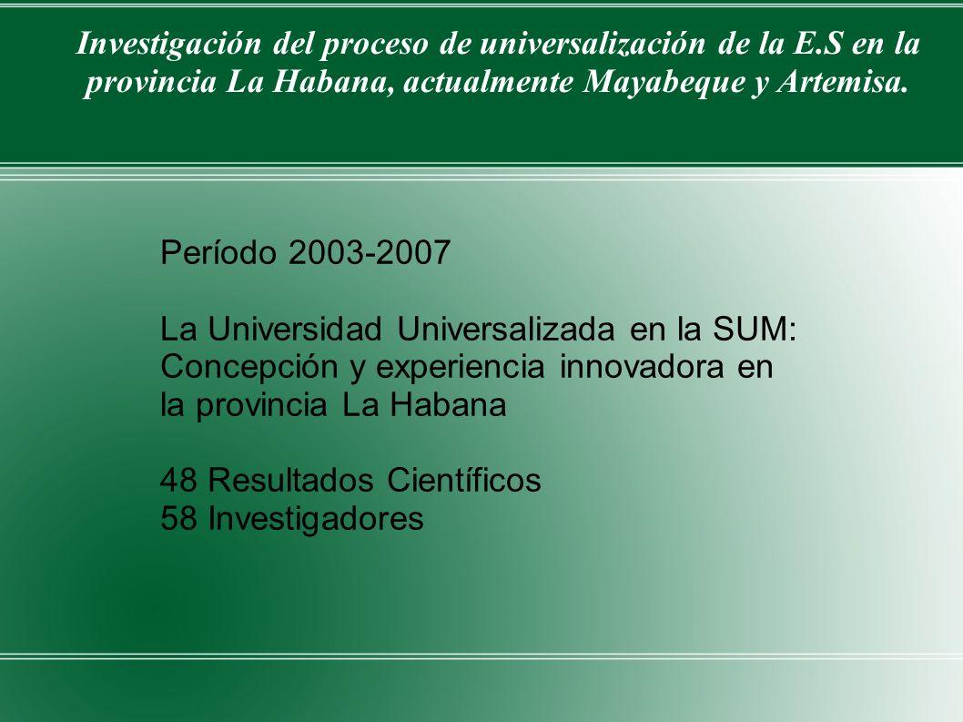 Investigación del proceso de universalización de la E