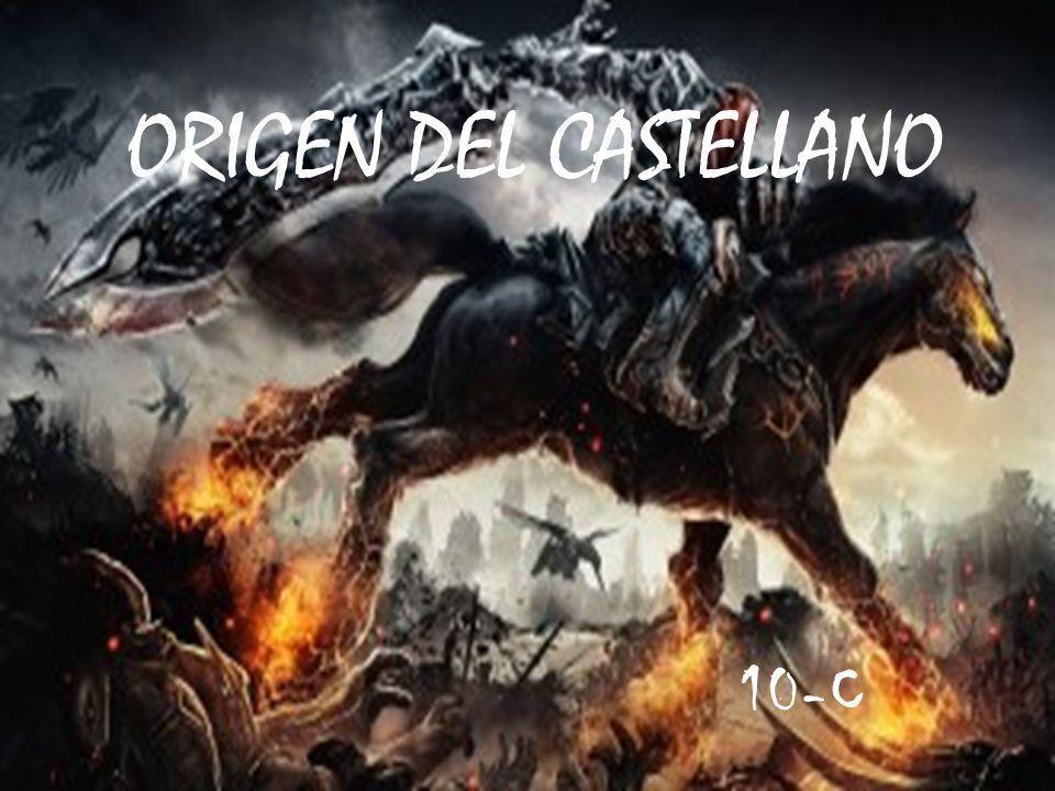 ORIGEN DEL CASTELLANO 10-C