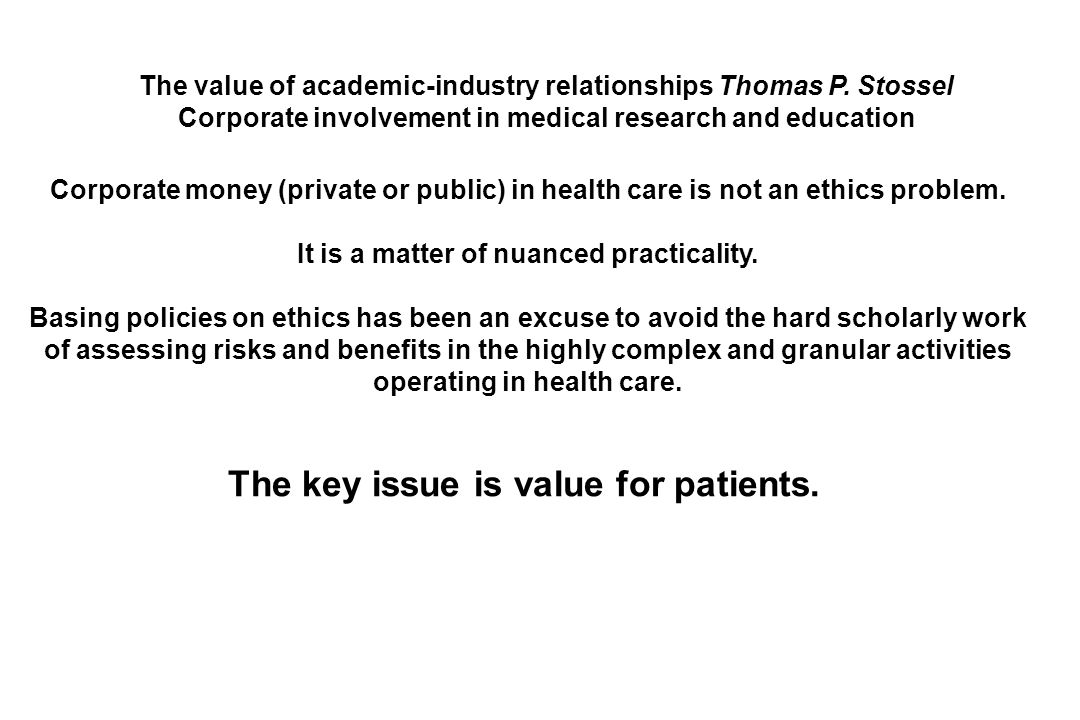 The key issue is value for patients.