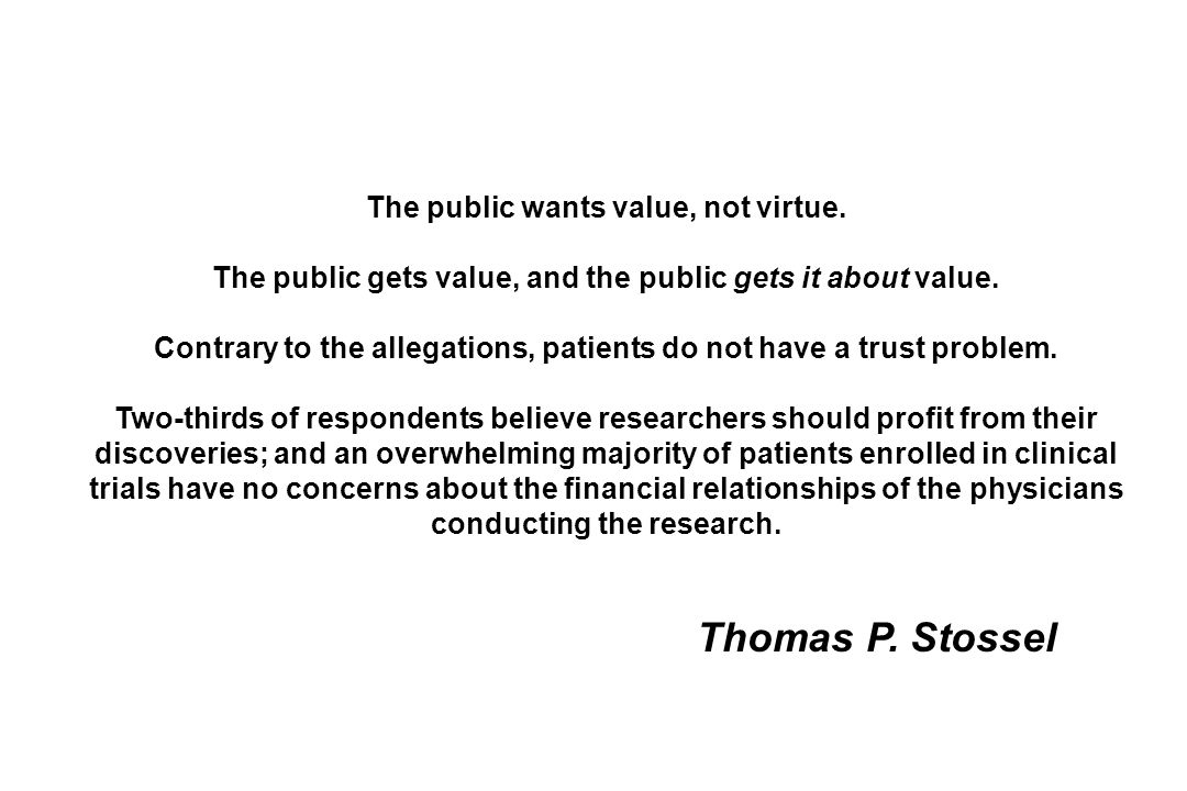 Thomas P. Stossel The public wants value, not virtue.