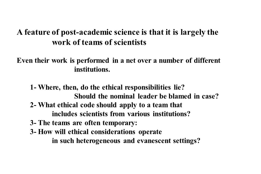 A feature of post‑academic science is that it is largely the