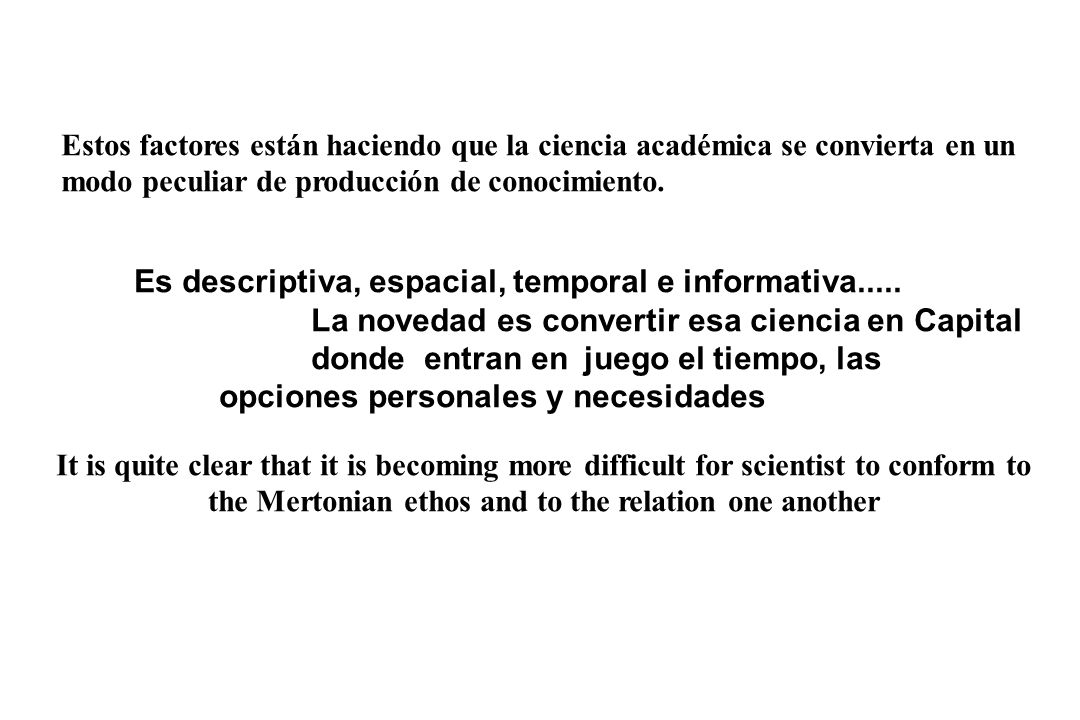 Es descriptiva, espacial, temporal e informativa.....