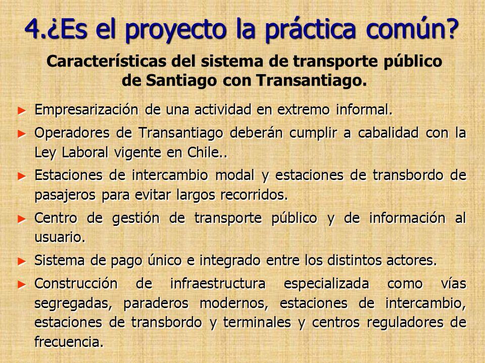 4.¿Es el proyecto la práctica común
