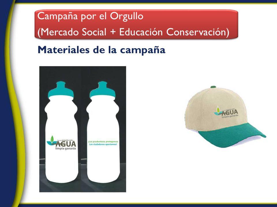 Campaña por el Orgullo (Mercado Social + Educación Conservación) Materiales de la campaña