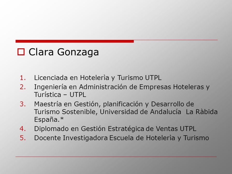Clara Gonzaga Licenciada en Hotelerìa y Turismo UTPL