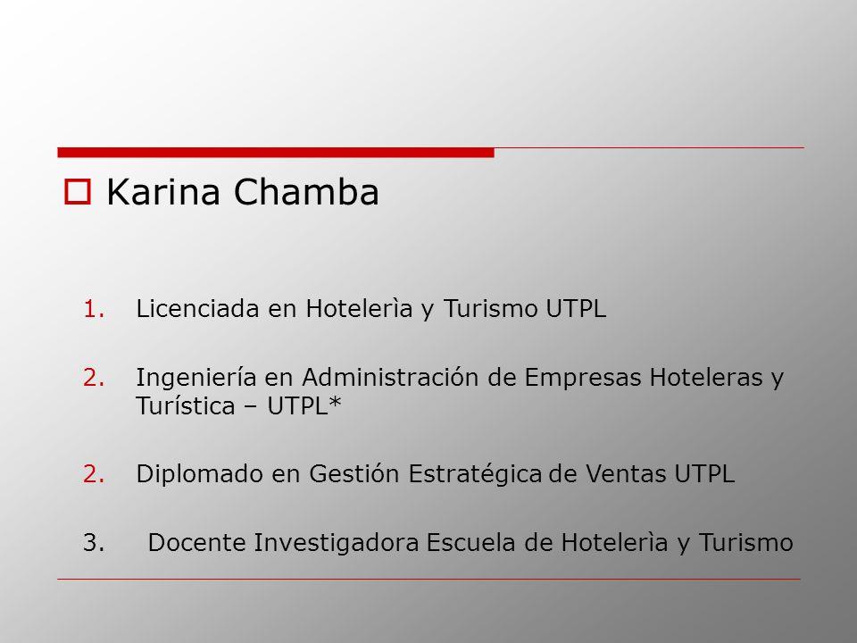 Karina Chamba Licenciada en Hotelerìa y Turismo UTPL