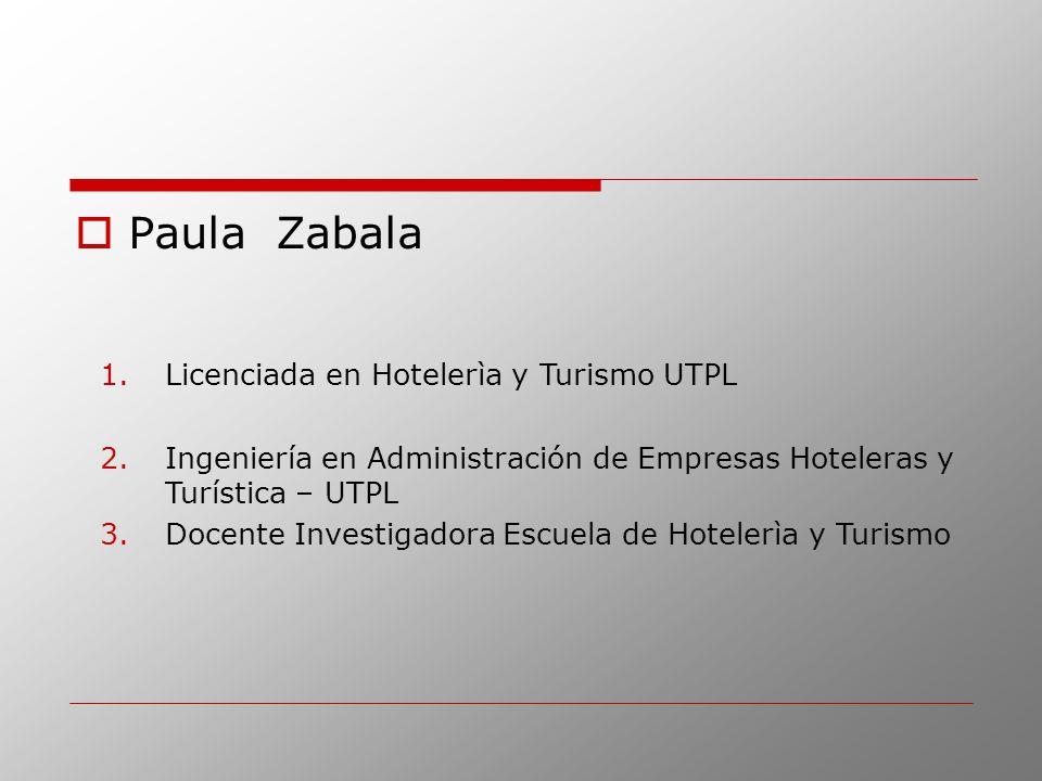 Paula Zabala Licenciada en Hotelerìa y Turismo UTPL