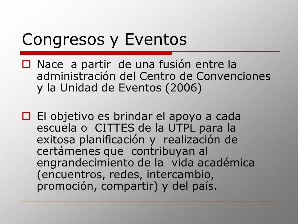 Congresos y EventosNace a partir de una fusión entre la administración del Centro de Convenciones y la Unidad de Eventos (2006)