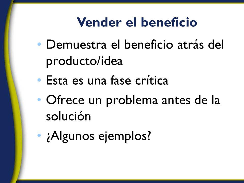 Demuestra el beneficio atrás del producto/idea