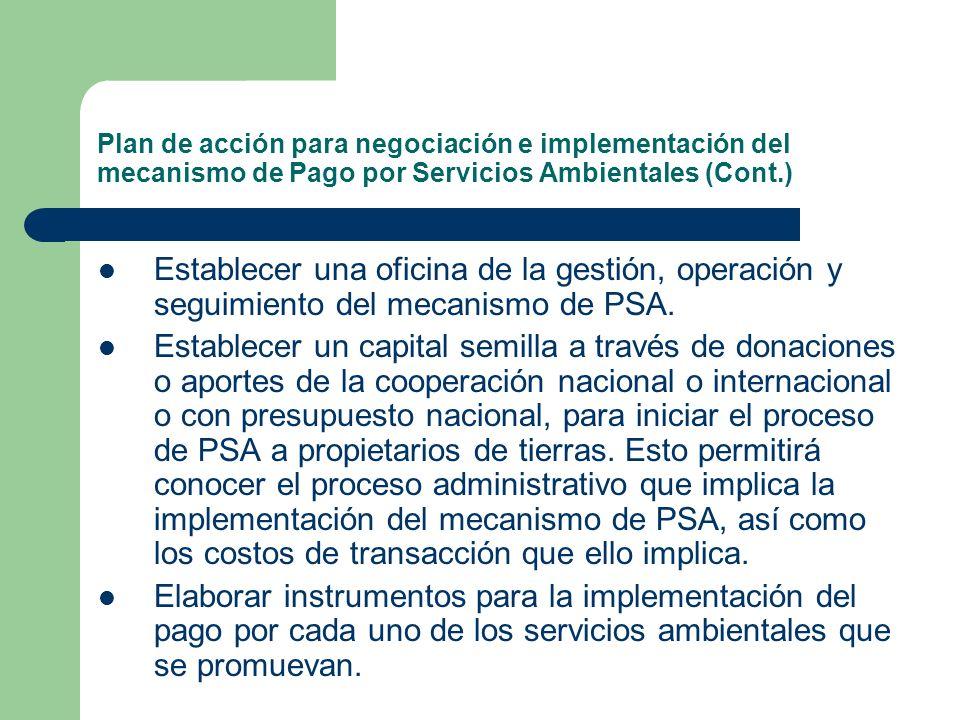 Plan de acción para negociación e implementación del mecanismo de Pago por Servicios Ambientales (Cont.)
