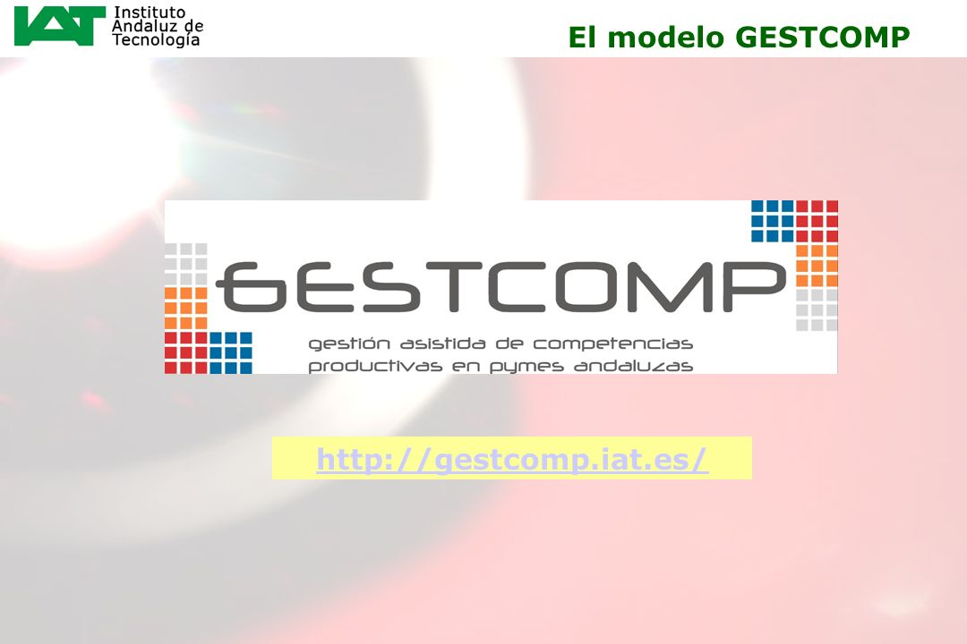 El modelo GESTCOMP http://gestcomp.iat.es/