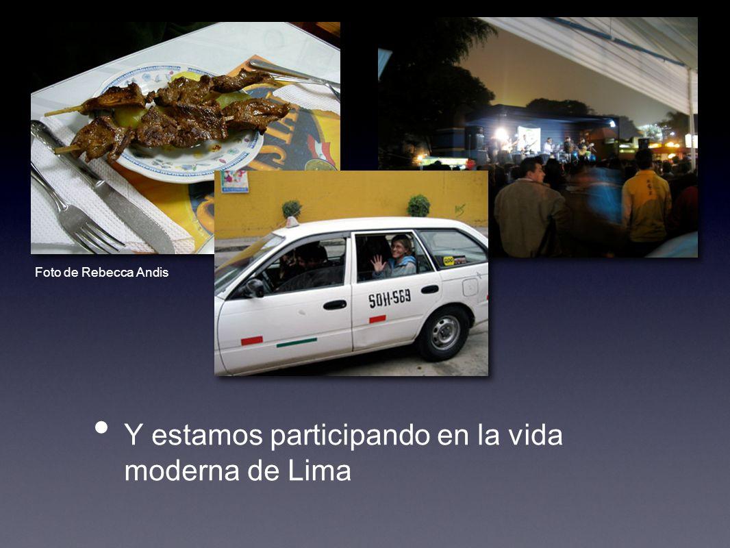 Y estamos participando en la vida moderna de Lima