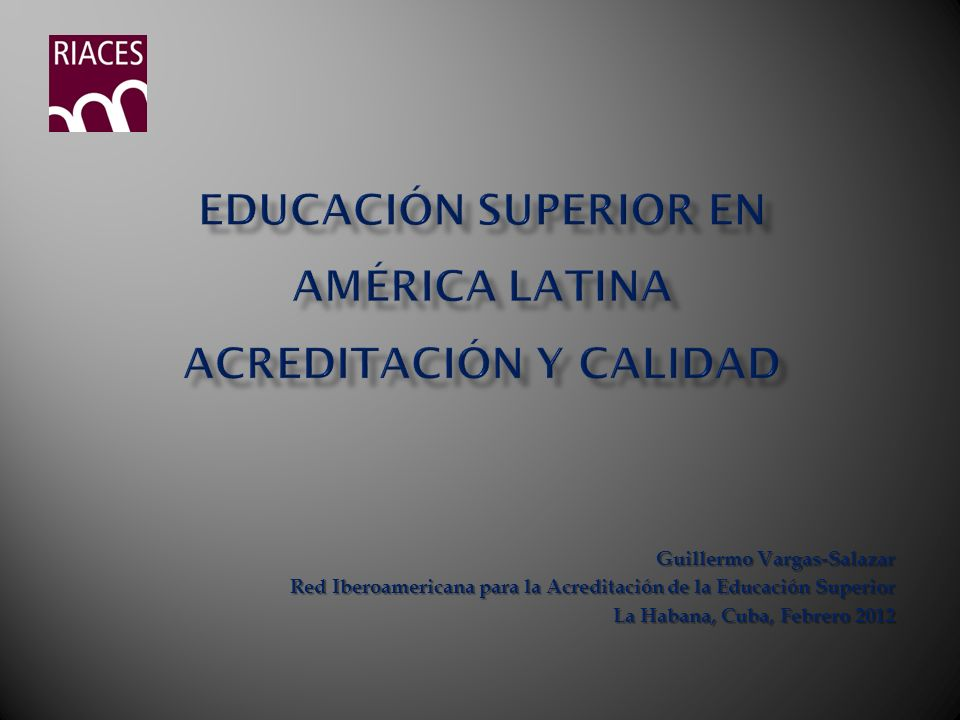 EDUCACIÓN SUPERIOR EN AMÉRICA LATINA ACREDITACIÓN Y CALIDAD