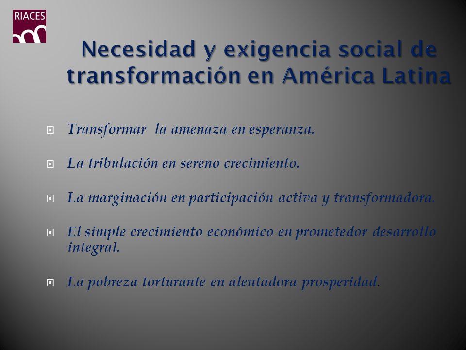 Necesidad y exigencia social de transformación en América Latina