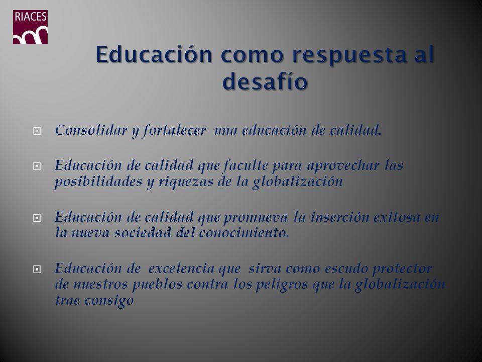 Educación como respuesta al desafío