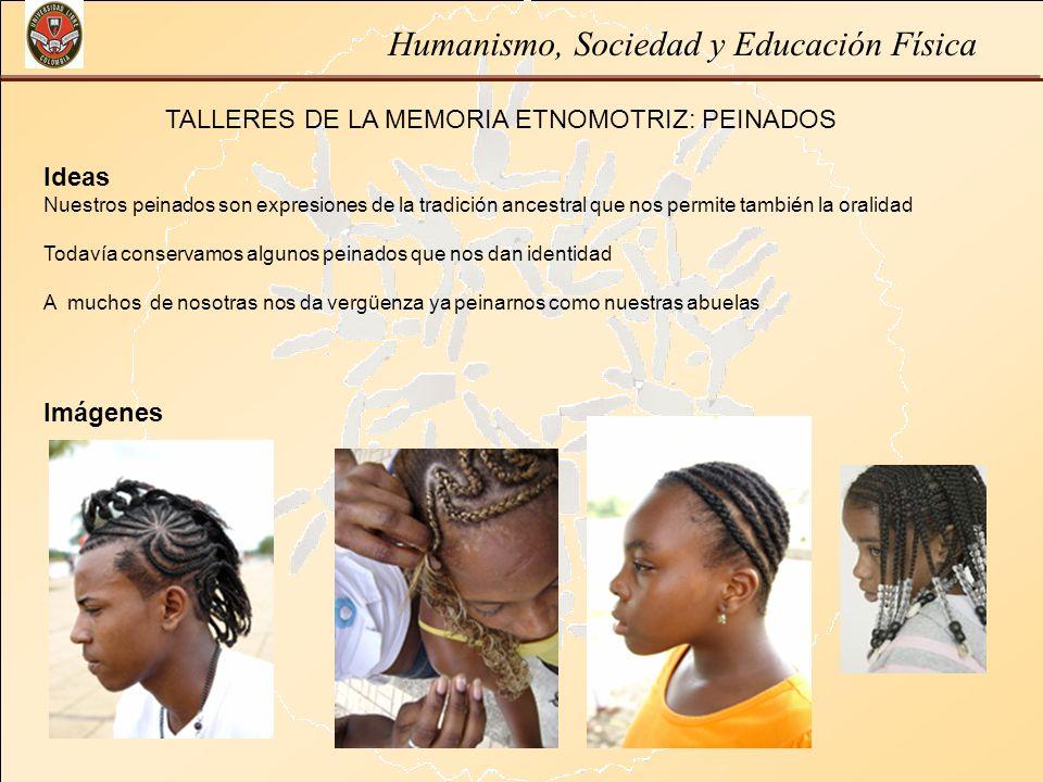TALLERES DE LA MEMORIA ETNOMOTRIZ: PEINADOS