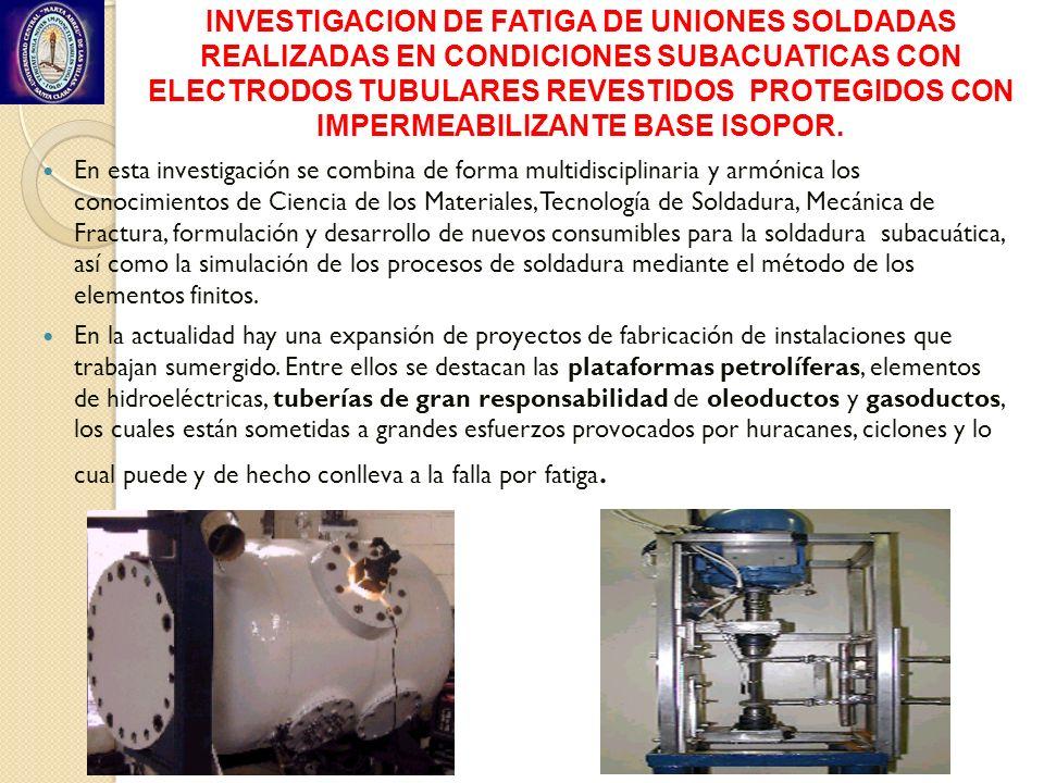 INVESTIGACION DE FATIGA DE UNIONES SOLDADAS REALIZADAS EN CONDICIONES SUBACUATICAS CON ELECTRODOS TUBULARES REVESTIDOS PROTEGIDOS CON IMPERMEABILIZANTE BASE ISOPOR.