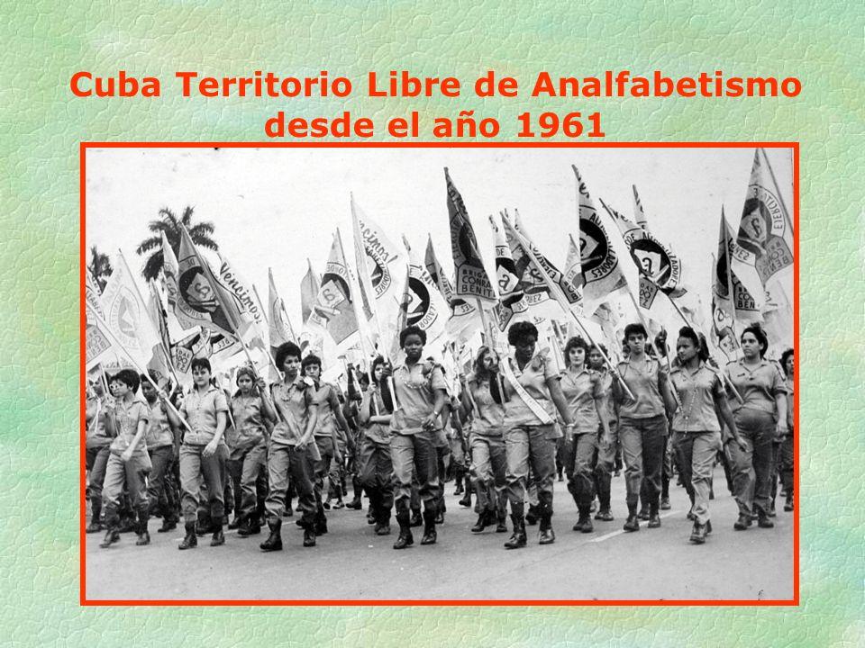 Cuba Territorio Libre de Analfabetismo desde el año 1961