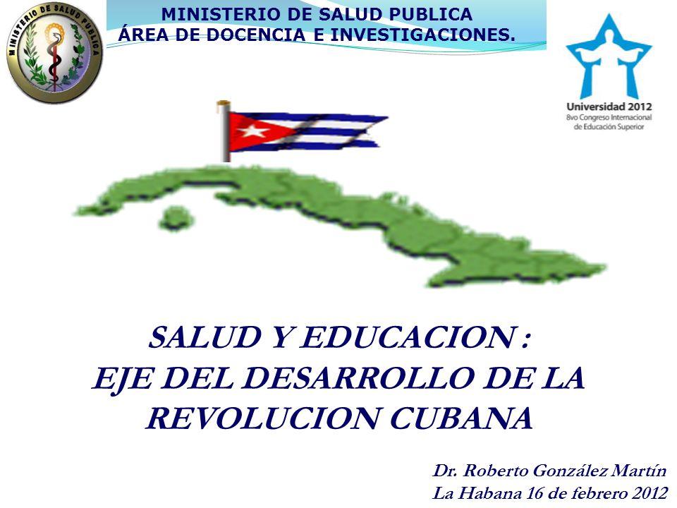 SALUD Y EDUCACION : EJE DEL DESARROLLO DE LA REVOLUCION CUBANA