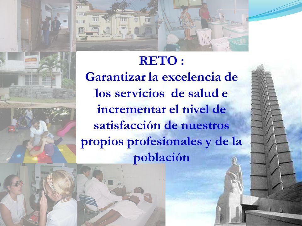 RETO : Garantizar la excelencia de los servicios de salud e incrementar el nivel de satisfacción de nuestros propios profesionales y de la población.