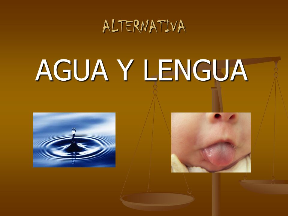 ALTERNATIVA AGUA Y LENGUA