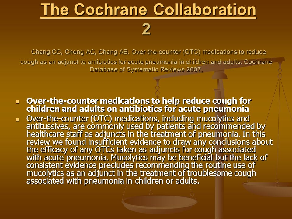 The Cochrane Collaboration 2 Chang CC, Cheng AC, Chang AB