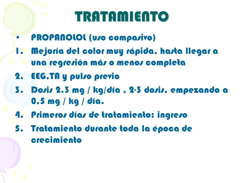 TRATAMIENTO PROPANOLOL (uso compasivo)