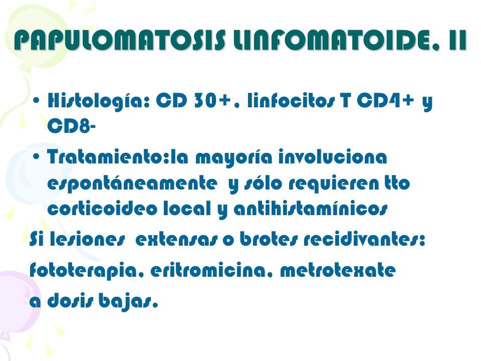 PAPULOMATOSIS LINFOMATOIDE, II