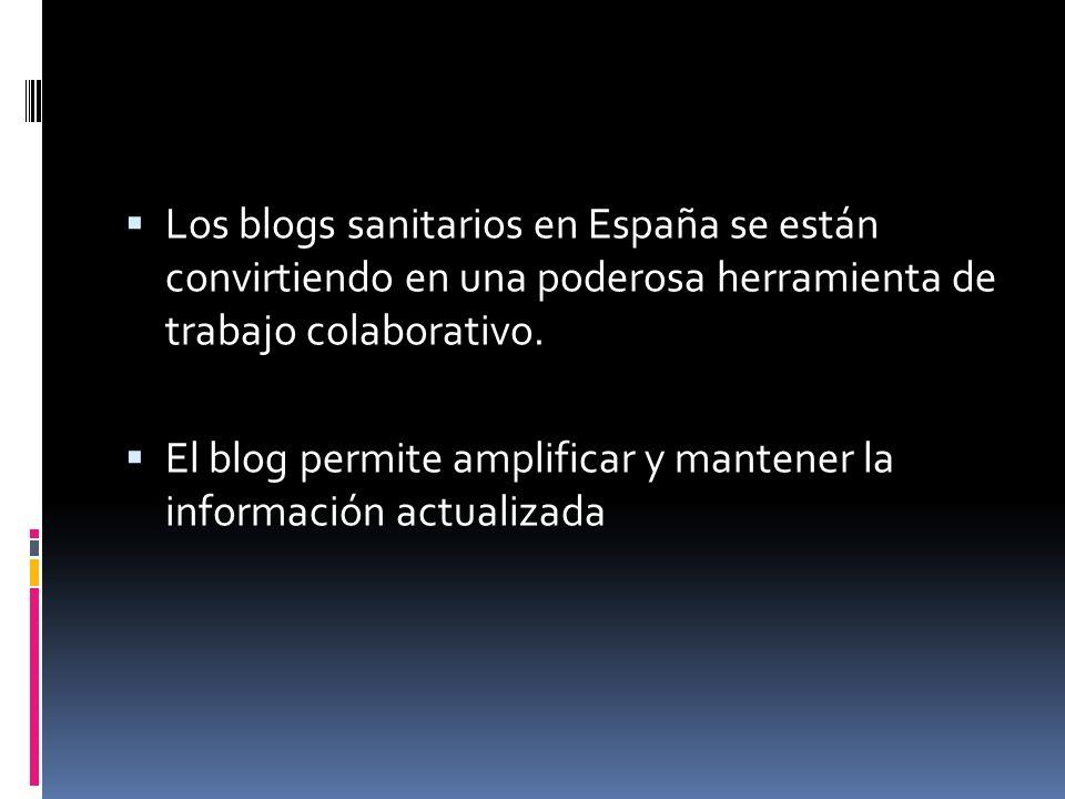 Los blogs sanitarios en España se están convirtiendo en una poderosa herramienta de trabajo colaborativo.