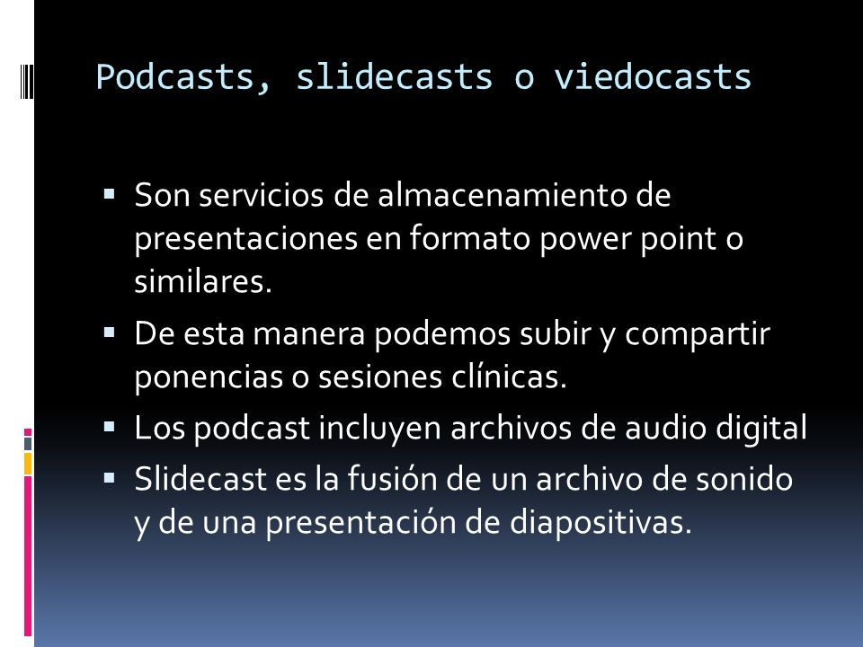 Podcasts, slidecasts o viedocasts