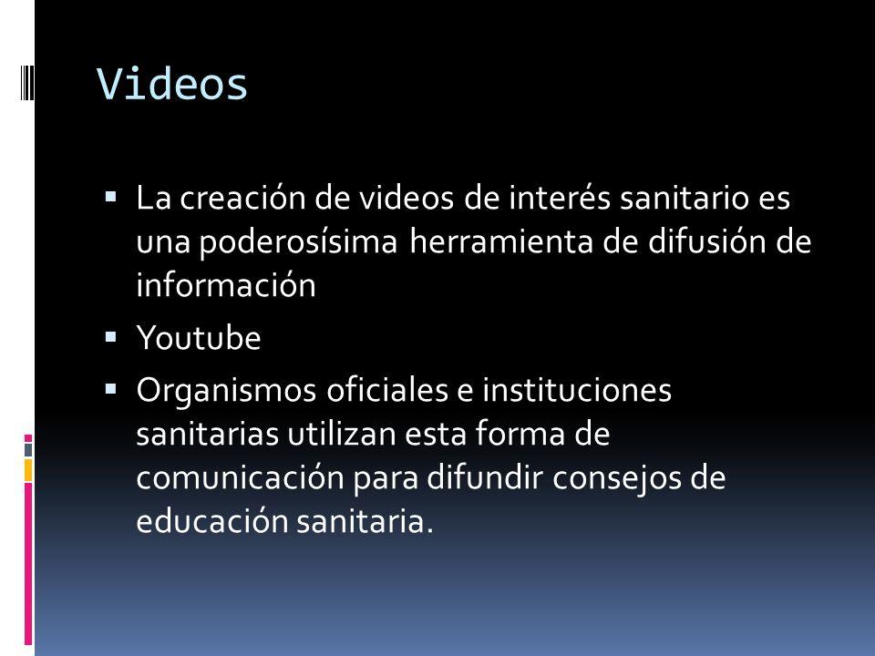 Videos La creación de videos de interés sanitario es una poderosísima herramienta de difusión de información.